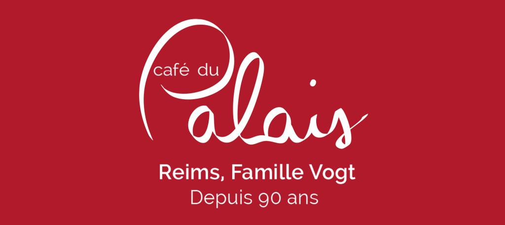 Café du Palais – Reims – Depuis 1930